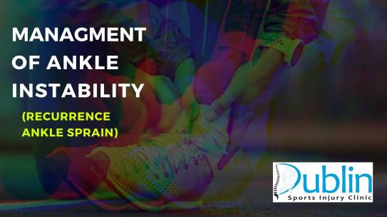 Management of ankle instability (Recurrence ankle sprain)