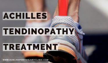 Achilles Tendinopathy Treatment