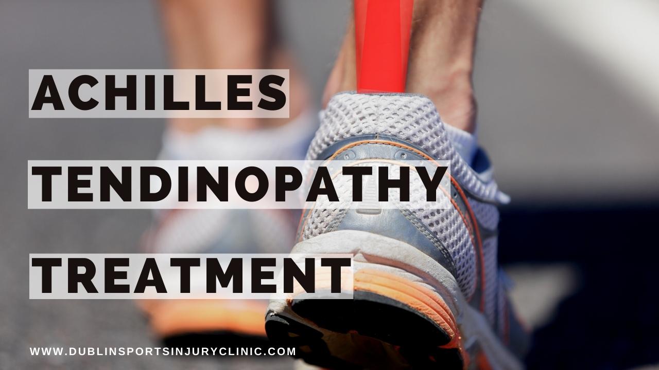 Achilles Tendinopathy Treatment & Rehab Protocol
